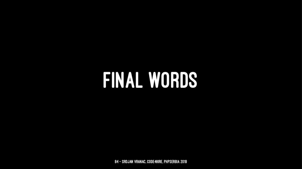 FINAL WORDS 84 — Srdjan Vranac, Code4Hire, PHPS...