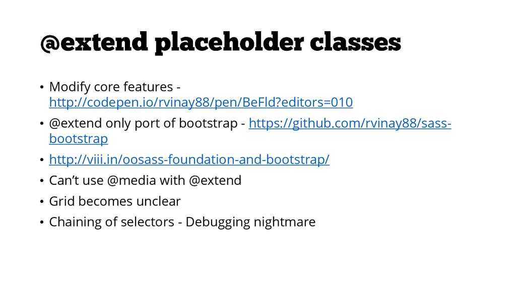 • Modify core features - http://codepen.io/rvin...