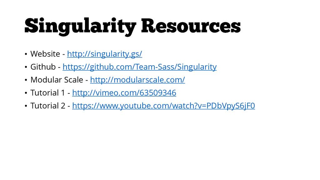• Website - http://singularity.gs/ • Github - h...