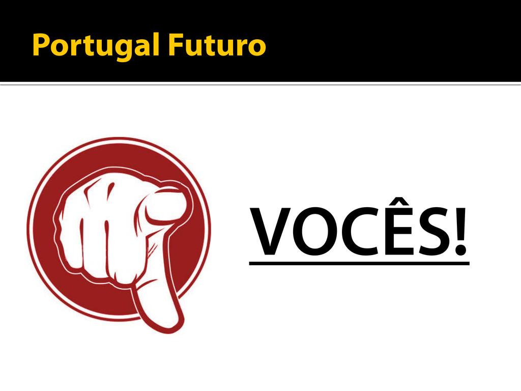Portugal Futuro VOCÊS!