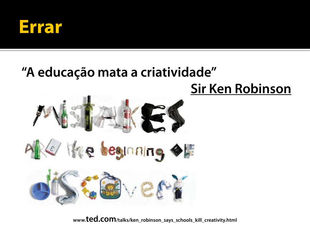 """Errar """"A educação mata a criatividade"""" Sir Ken ..."""