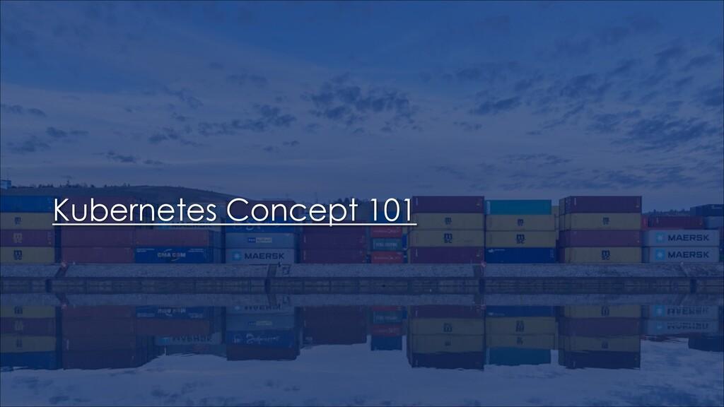 Kubernetes Concept 101