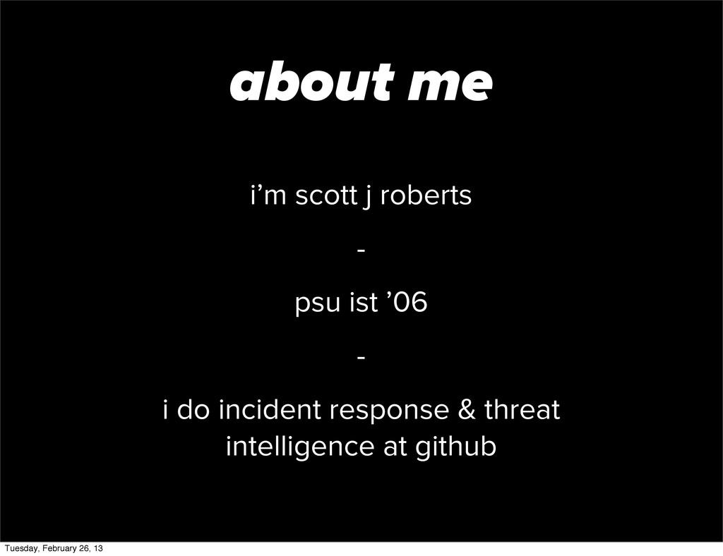 i'm scott j roberts - psu ist '06 - i do incide...