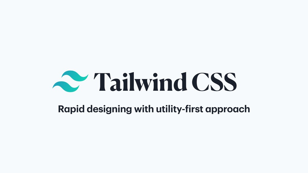 Tailwind CSS Rapid designing with utility-first...
