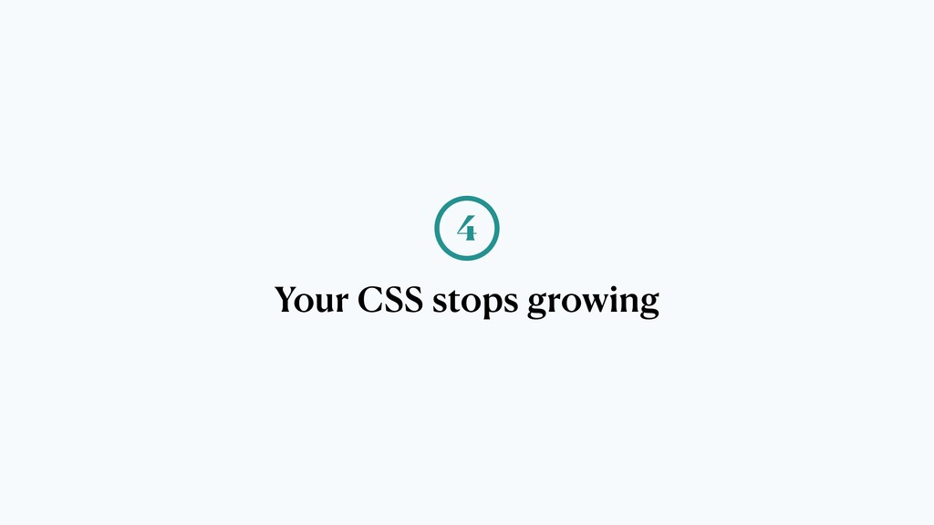 Your CSS stops growing 4