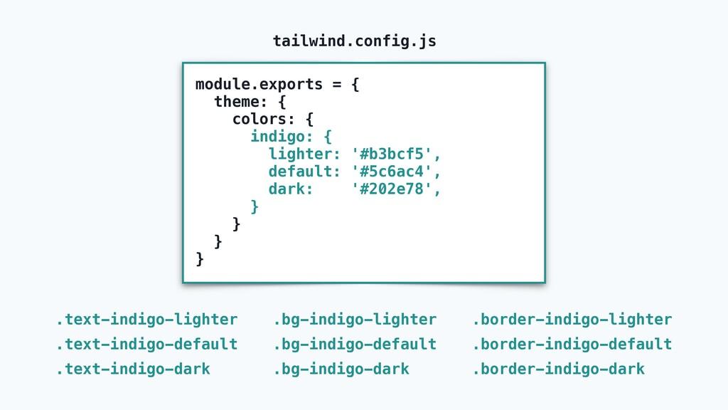 module.exports = { theme: { colors: { indigo: {...