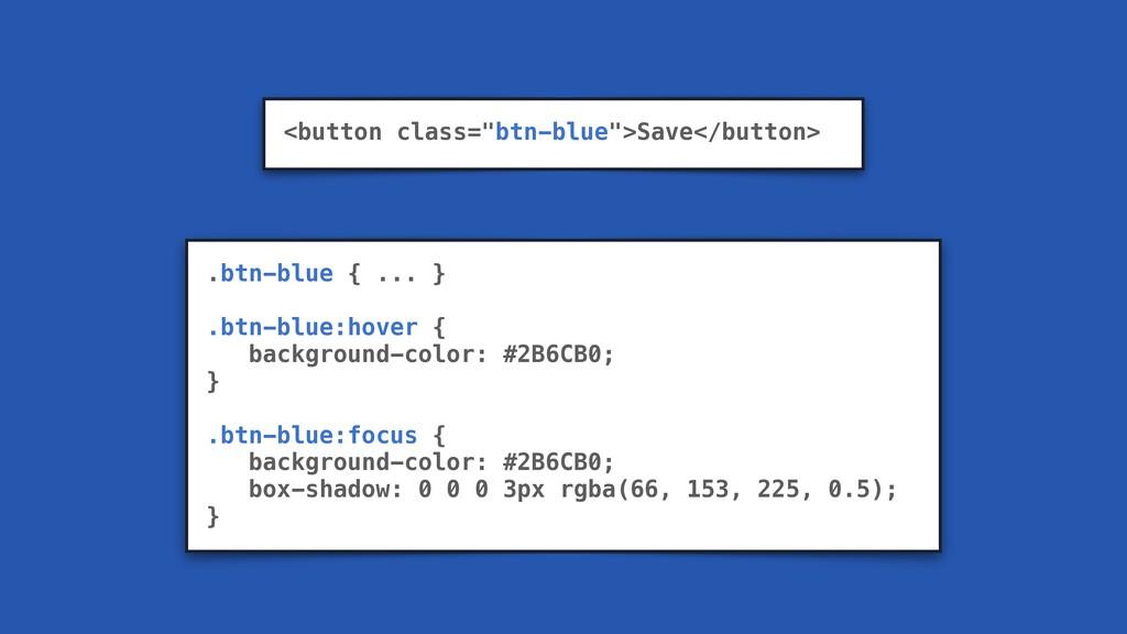 "<button class=""btn-blue"">Save</button> .btn-blu..."