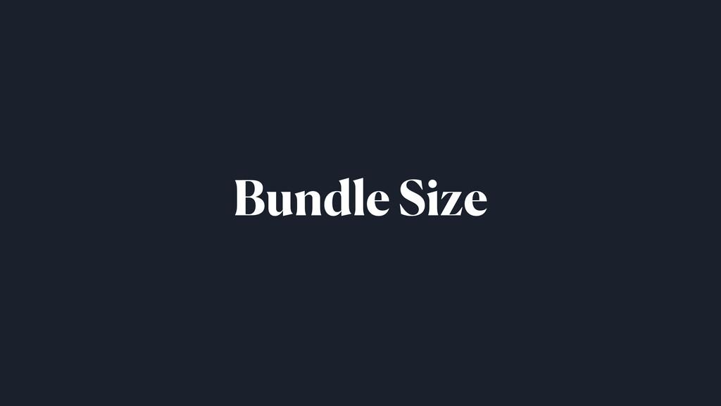 Bundle Size
