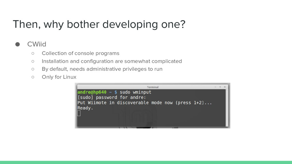 Then, why bother developing one? ● CWiid ○ Coll...
