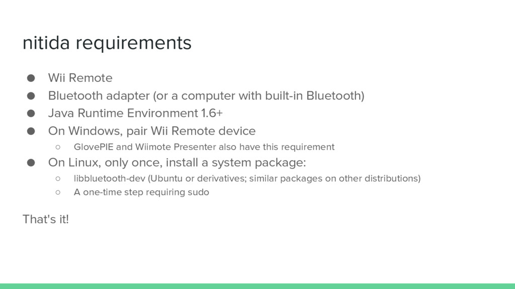 nitida requirements ● Wii Remote ● Bluetooth ad...
