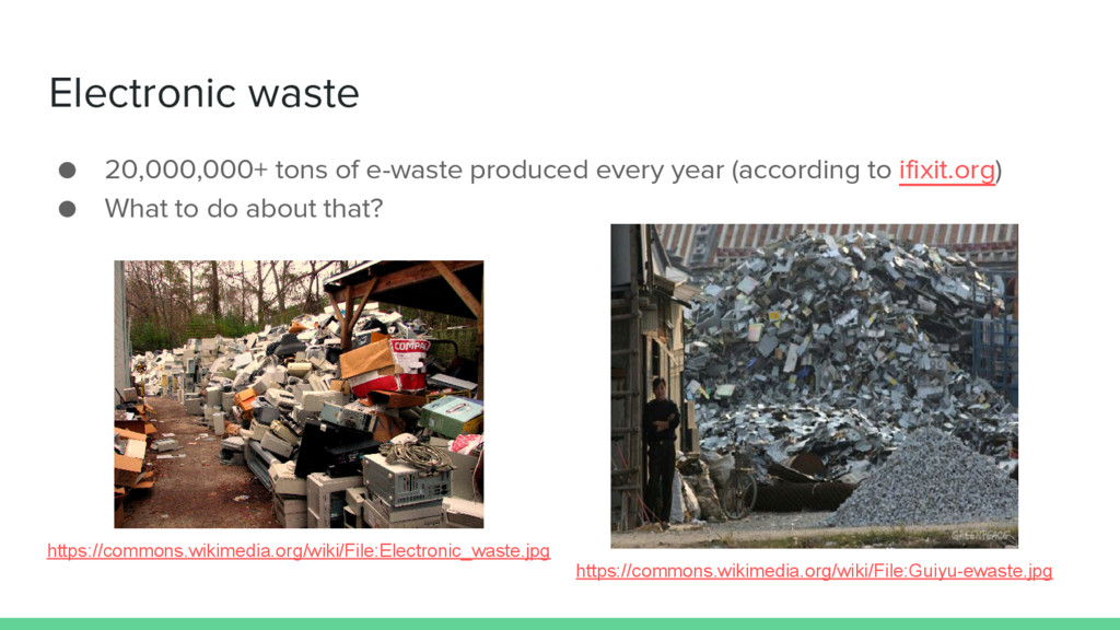 ● 20,000,000+ tons of e-waste produced every ye...