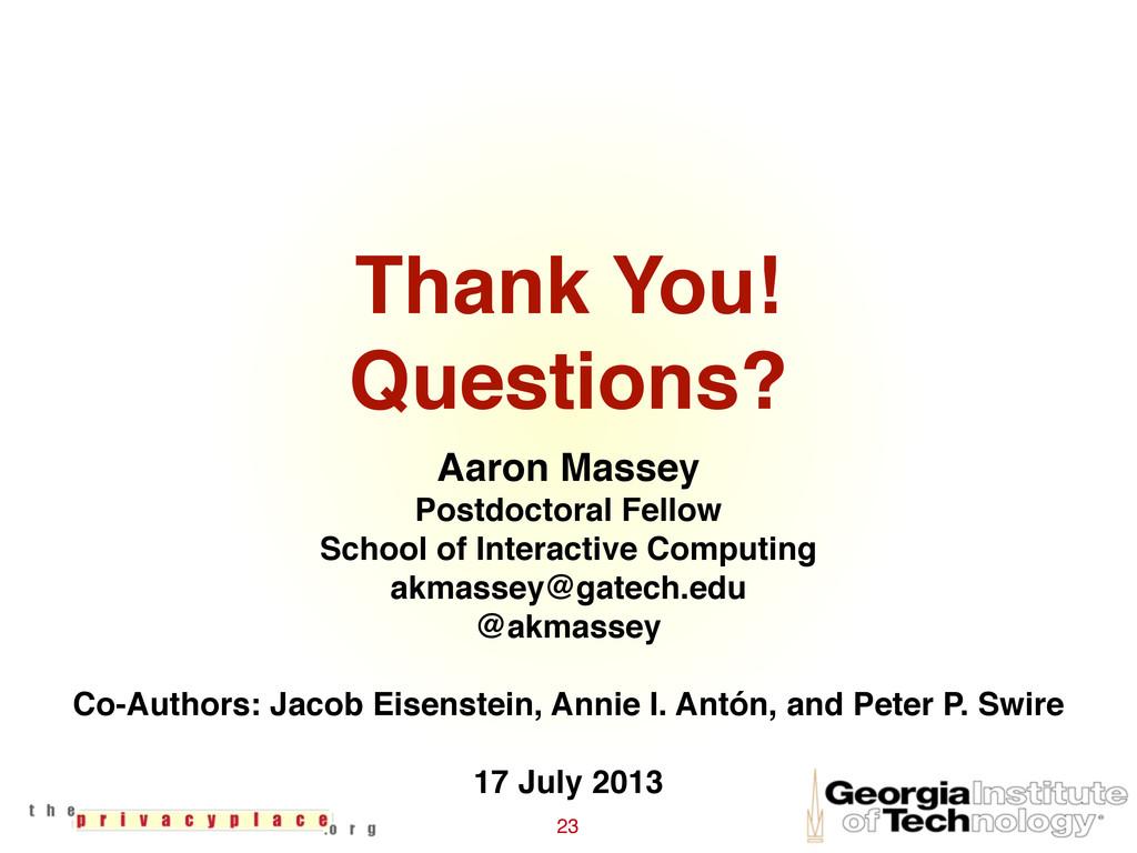 Thank You! Questions? 23 Aaron Massey Postdocto...
