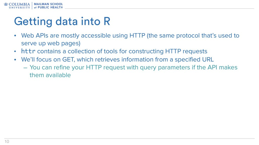 10 • Web APIs are mostly accessible using HTTP ...