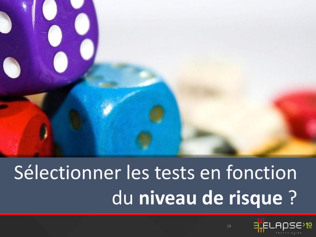 19 Sélectionner les tests en fonction du niveau...