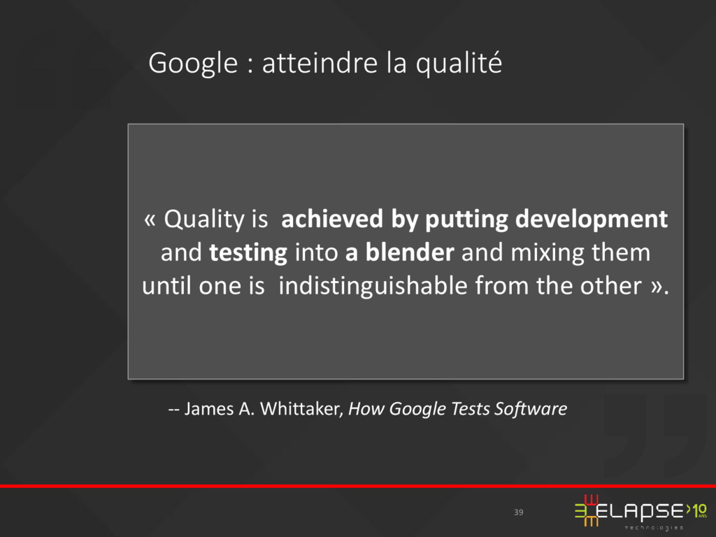 « Quality is achieved by putting development an...