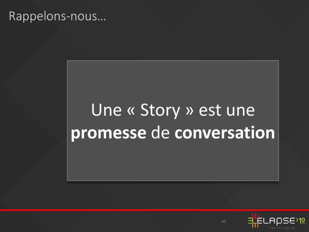 62 Une « Story » est une promesse de conversati...