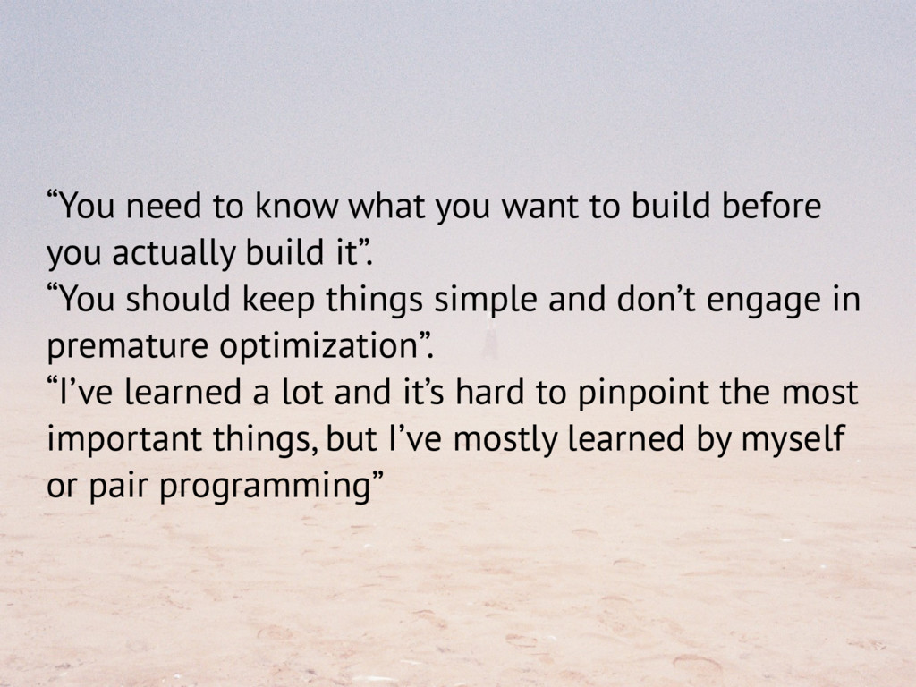 """""""You need to know what you want to build before..."""