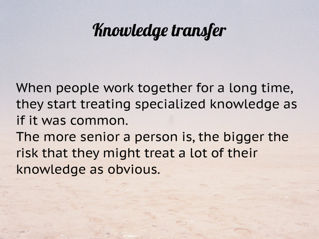 When people work together for a long time, they...