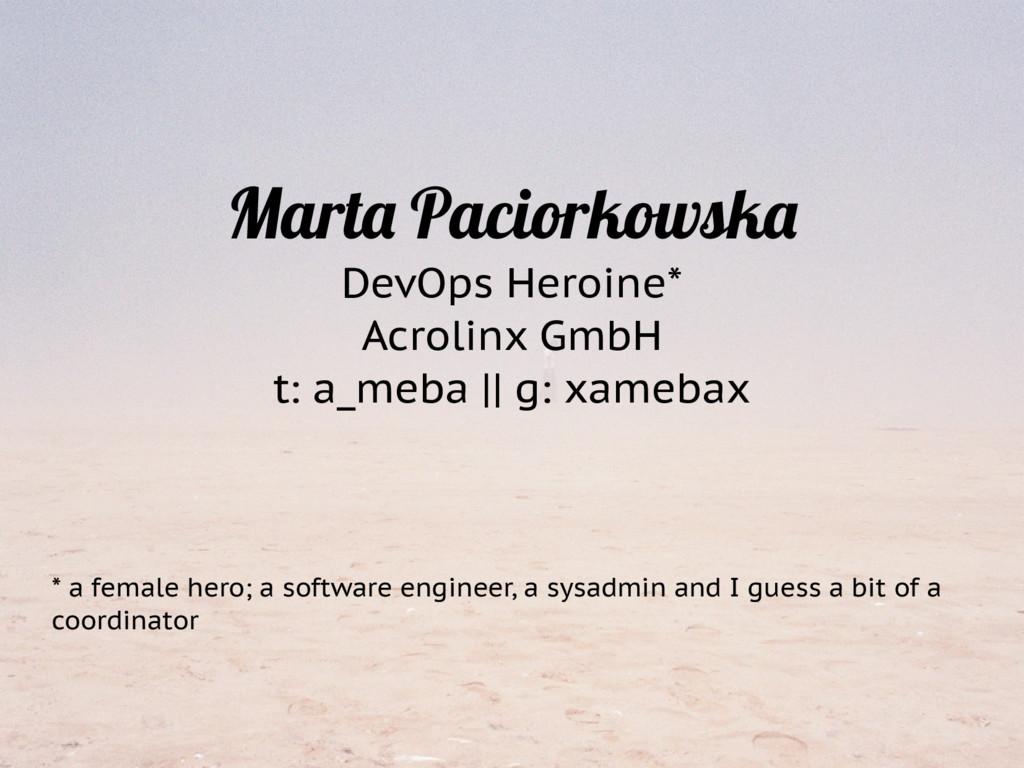 Marta Paciorkowska DevOps Heroine* Acrolinx Gmb...