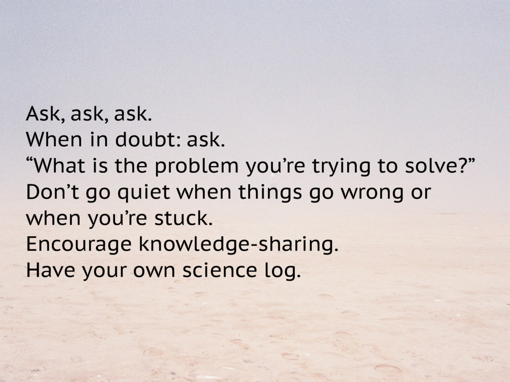 """Ask, ask, ask. When in doubt: ask. """"What is the..."""