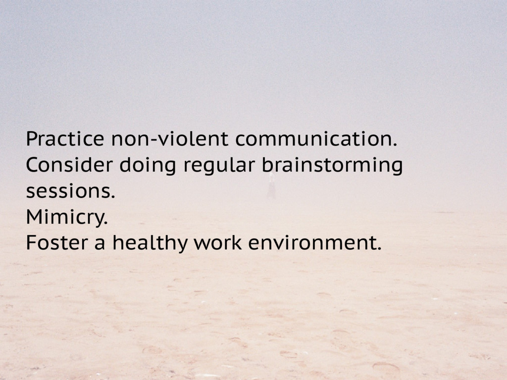 Practice non-violent communication. Consider do...