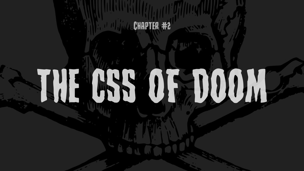 ChaptEr #5 THE CSS OF DOOM