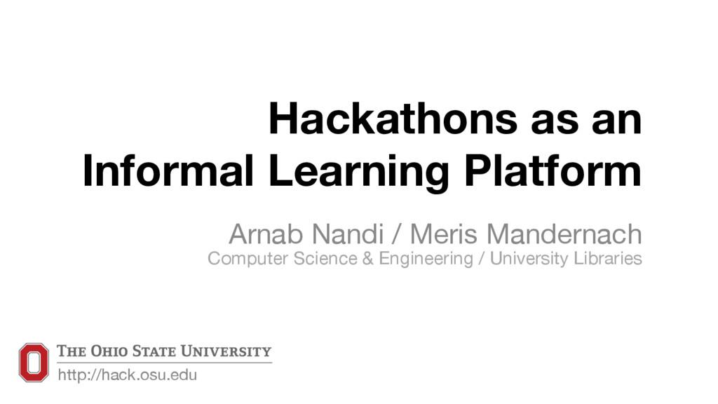 Hackathons as an  Informal Learning Platform ...