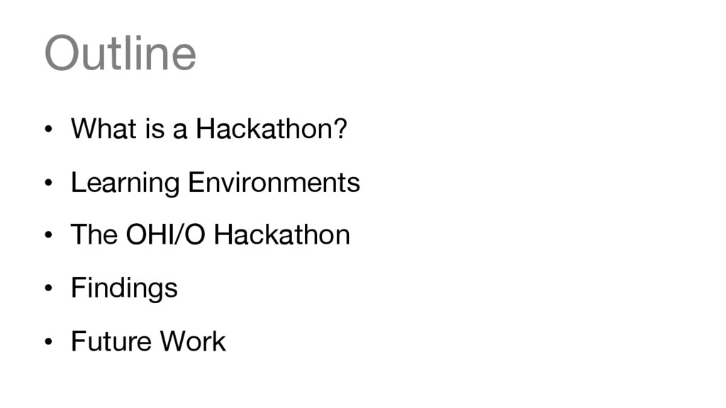 Outline • What is a Hackathon? • Learning E...