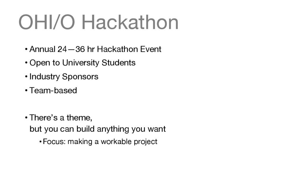 OHI/O Hackathon •Annual 24—36 hr Hackathon Ev...