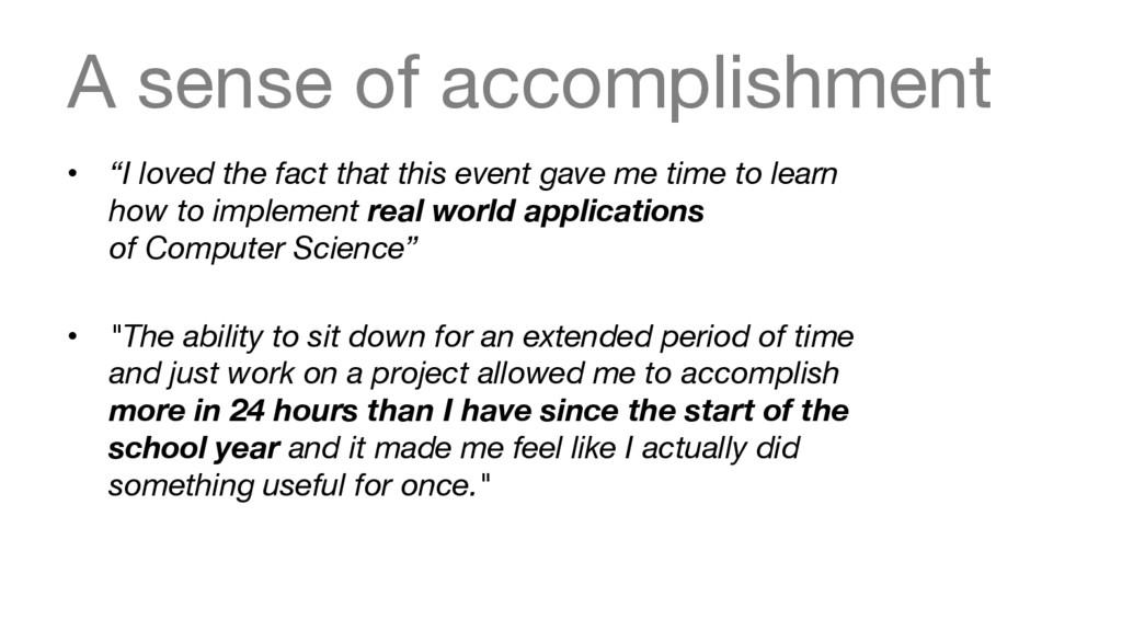"A sense of accomplishment • ""I loved the fact..."
