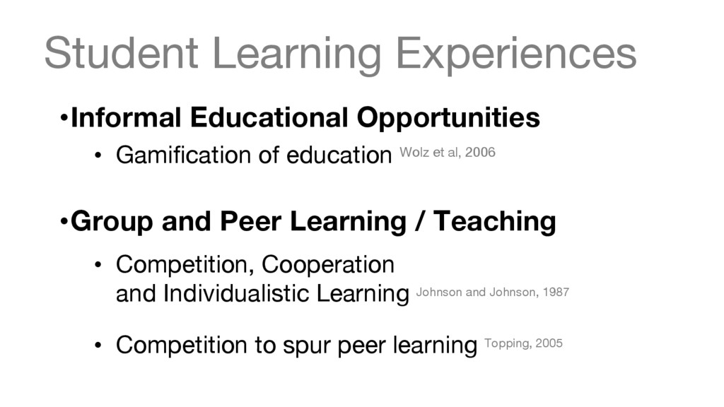 Student Learning Experiences •Informal Educat...