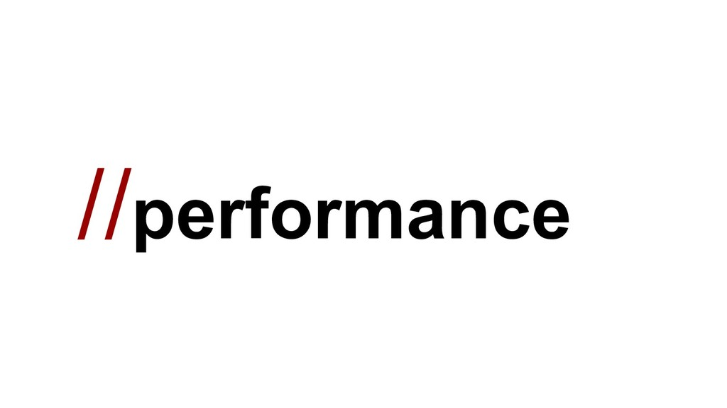 //performance