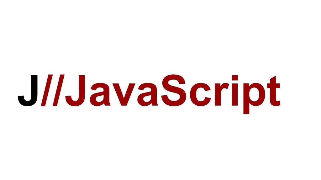 J//JavaScript