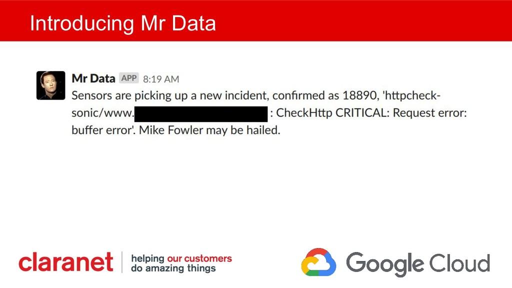 Introducing Mr Data