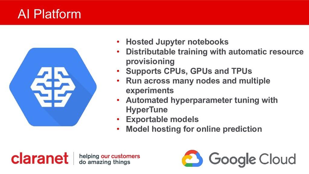 AI Platform • Hosted Jupyter notebooks • Distri...