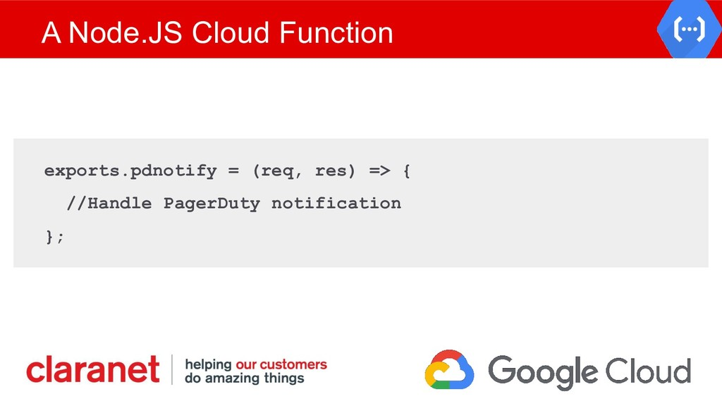A Node.JS Cloud Function exports.pdnotify = (re...
