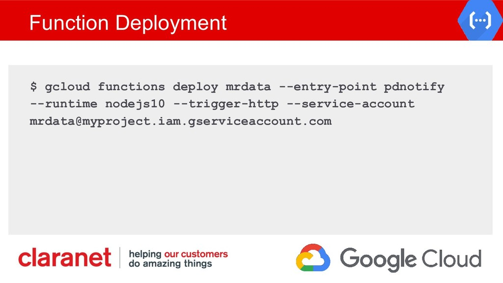 Function Deployment $ gcloud functions deploy m...