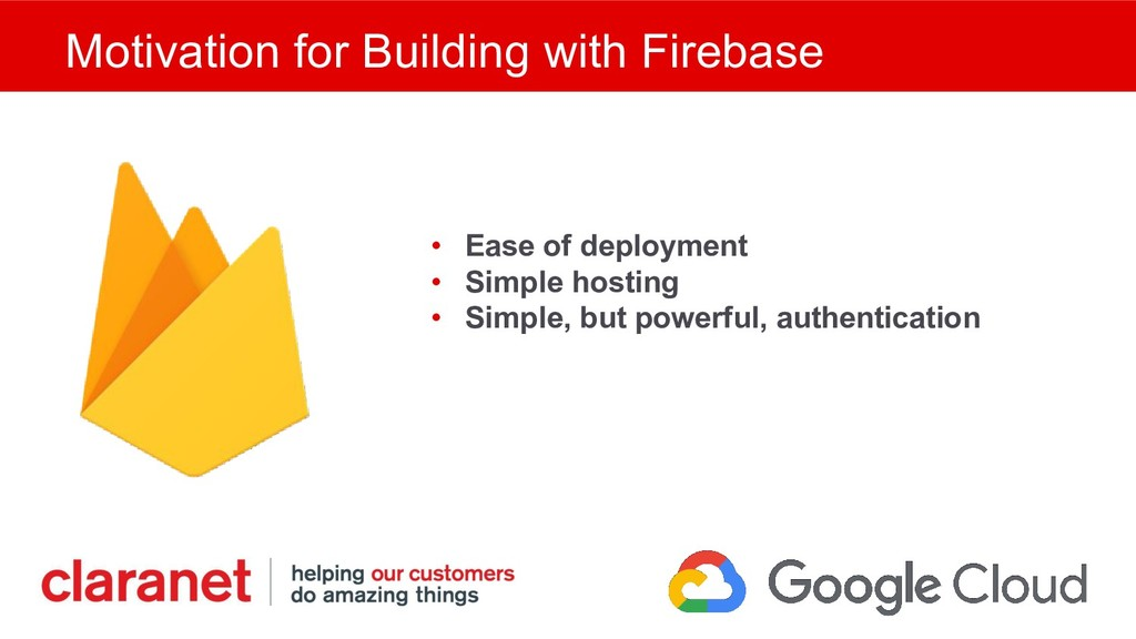 Motivation for Building with Firebase • Ease of...