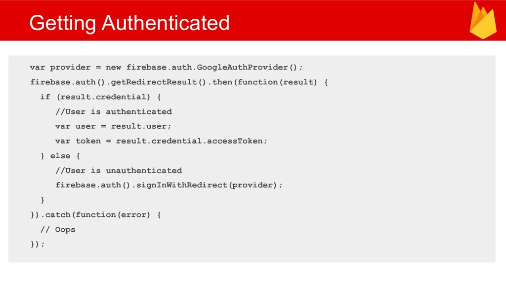 Getting Authenticated var provider = new fireba...