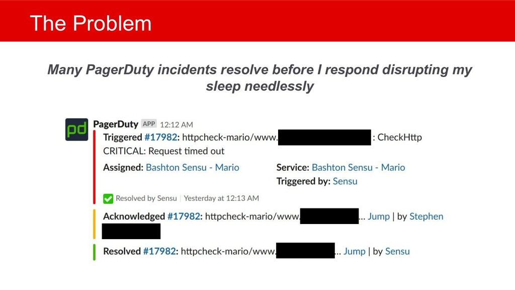The Problem Many PagerDuty incidents resolve be...