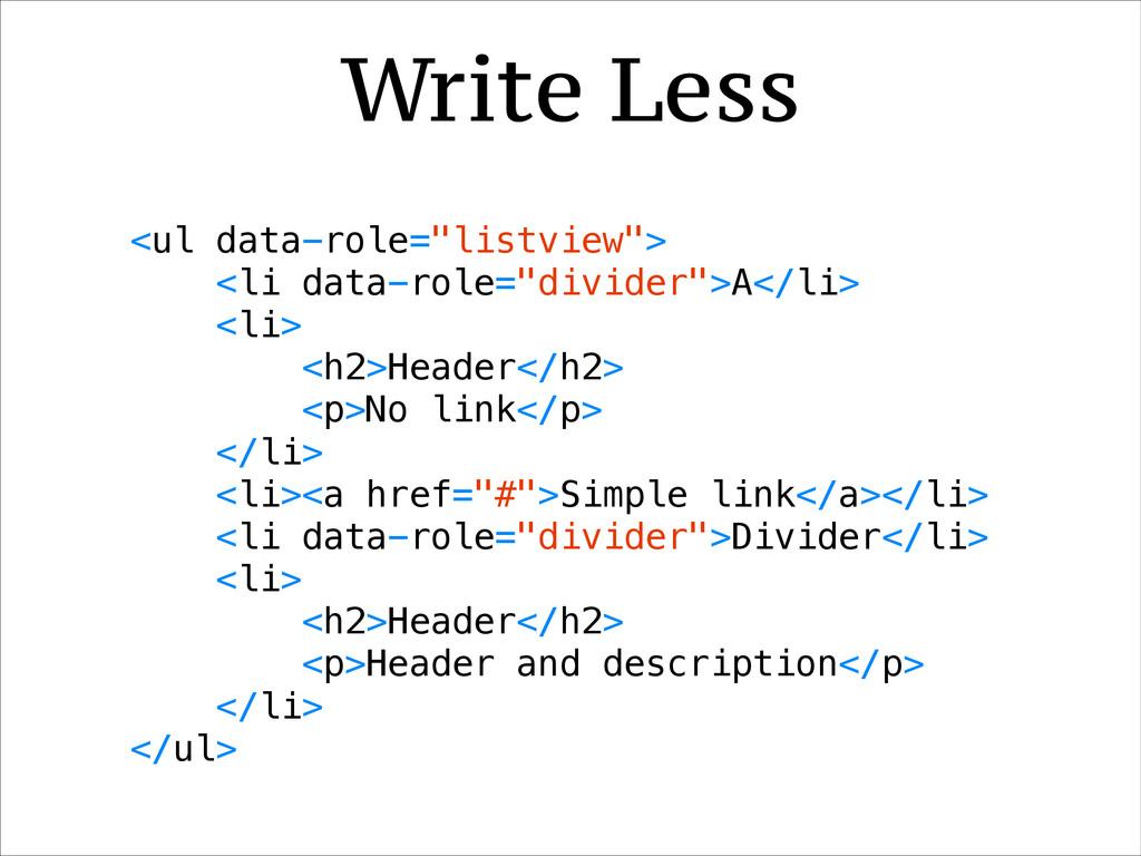 "<ul data-role=""listview""> <li data-role=""divide..."