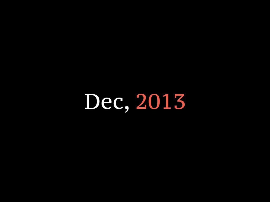 Dec, 2013