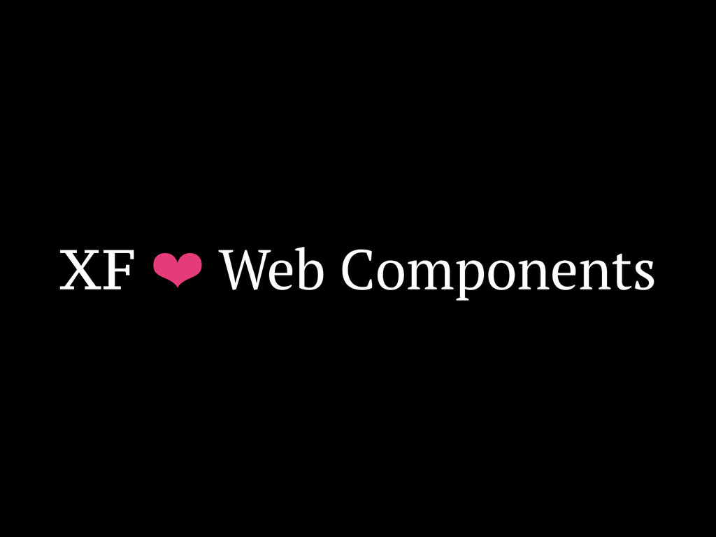 XF ❤ Web Components