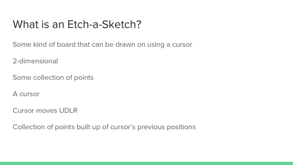 What is an Etch-a-Sketch? Some kind of board th...