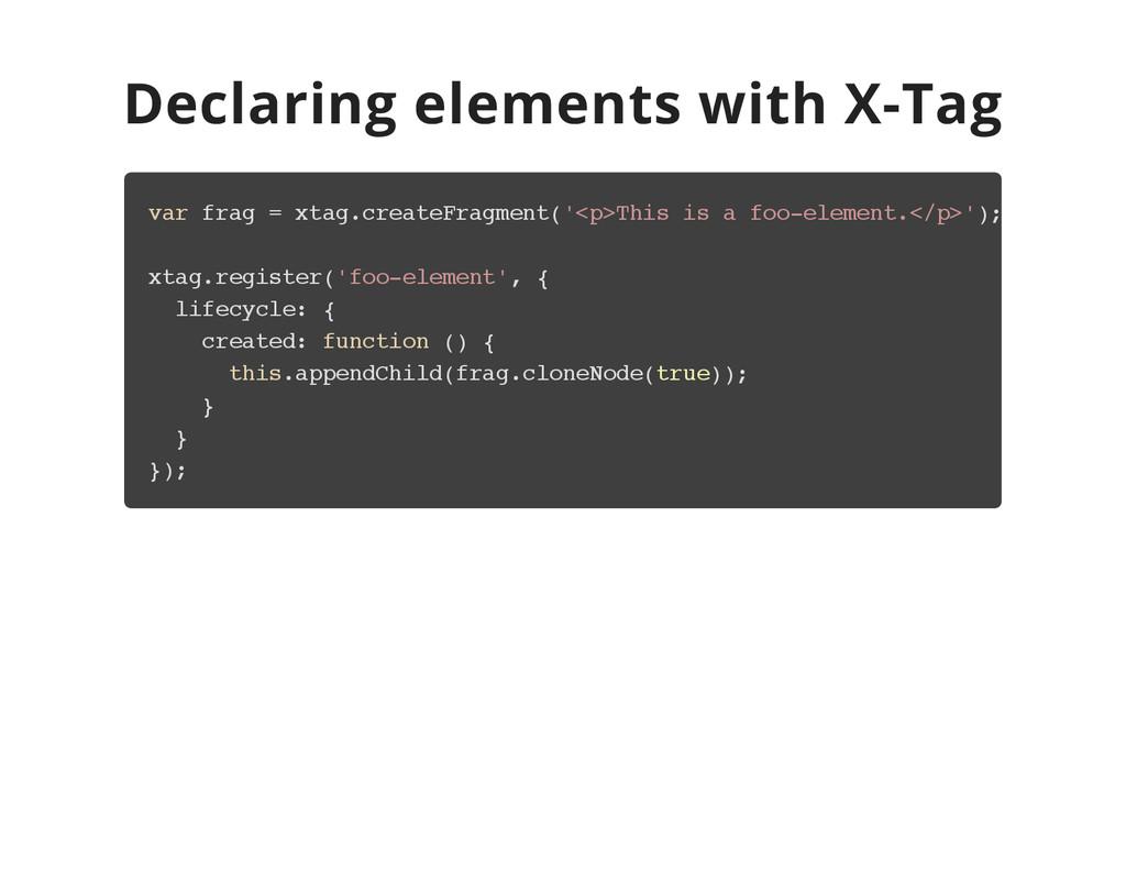 Declaring elements with X-Tag v a r f r a g = x...