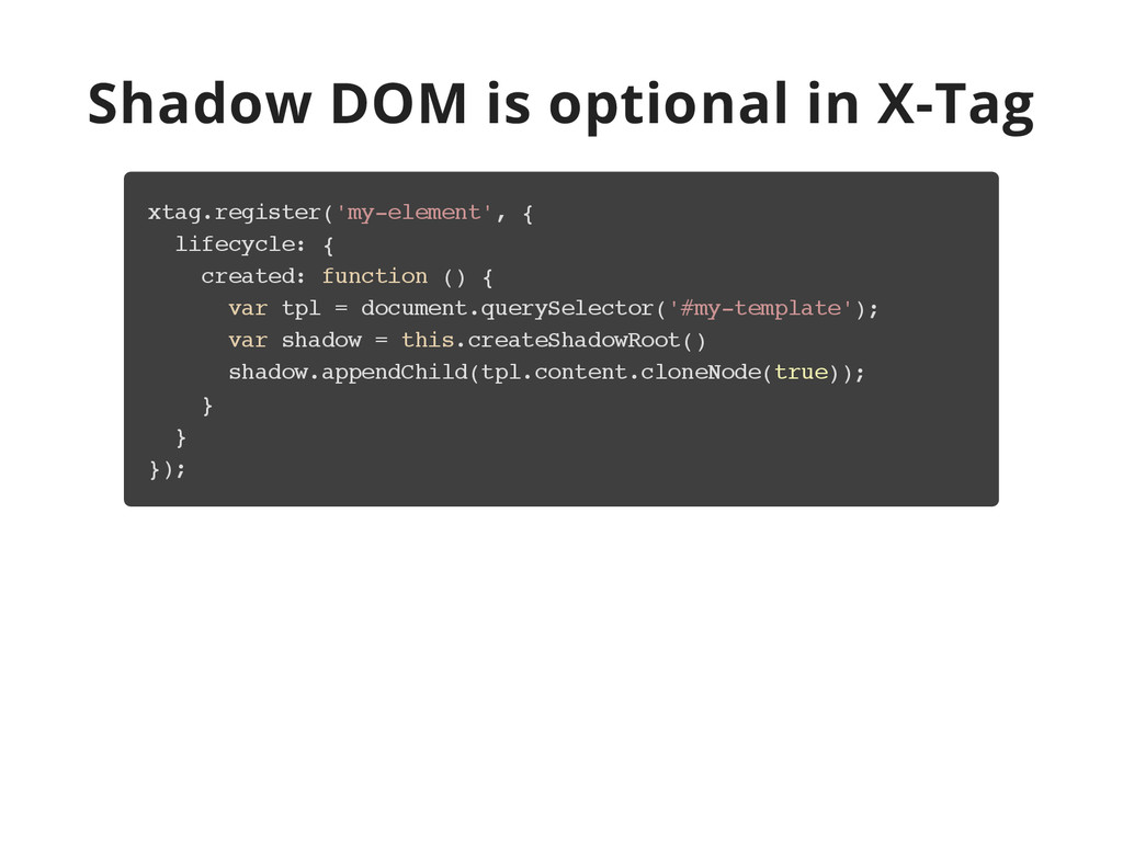 Shadow DOM is optional in X-Tag x t a g . r e g...