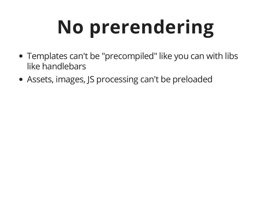 """No prerendering Templates can't be """"precompiled..."""