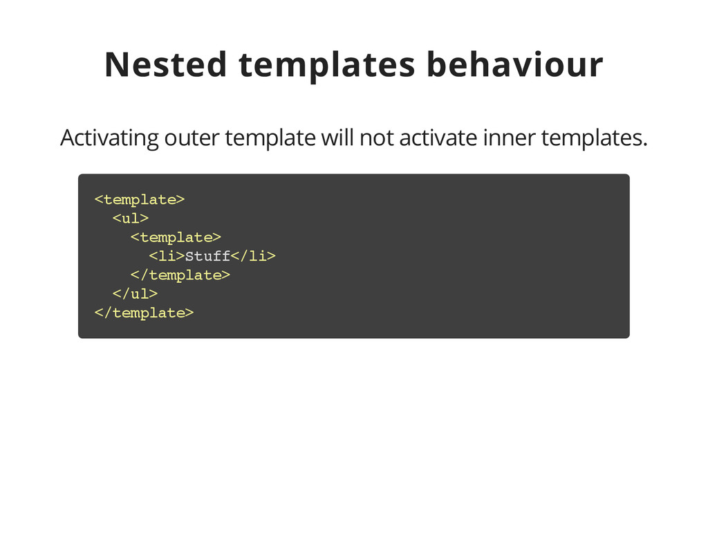 Nested templates behaviour Activating outer tem...