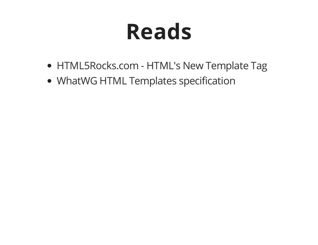 Reads HTML5Rocks.com - HTML's New Template Tag ...