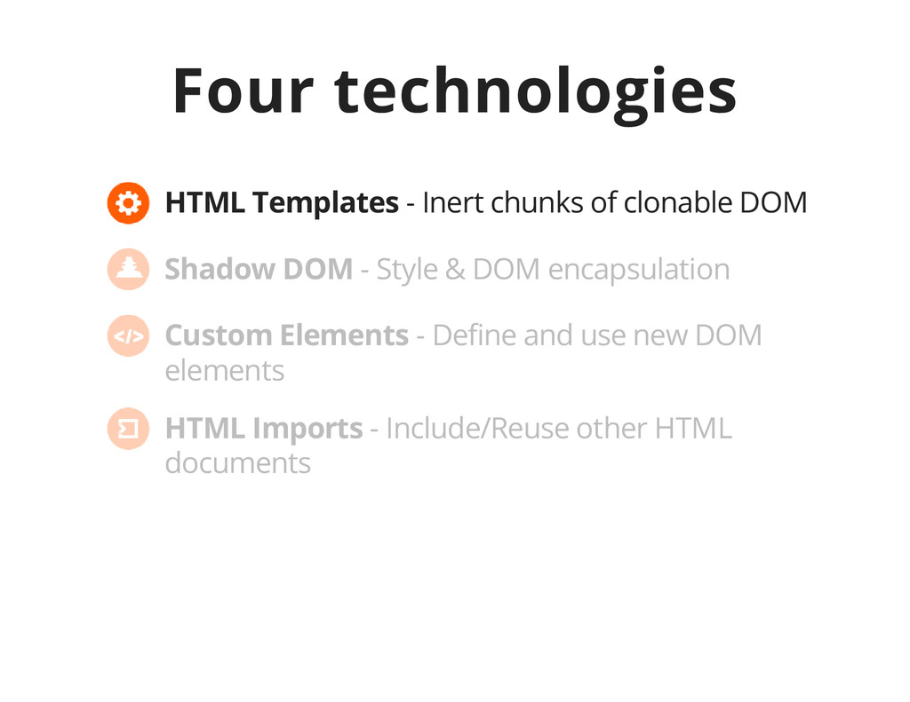Four technologies HTML Templates - Inert chunks...